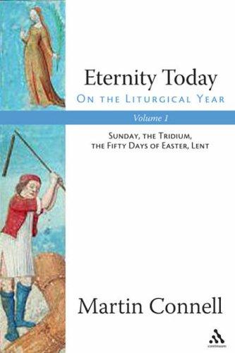 Eternity Today: On the Liturgical Year