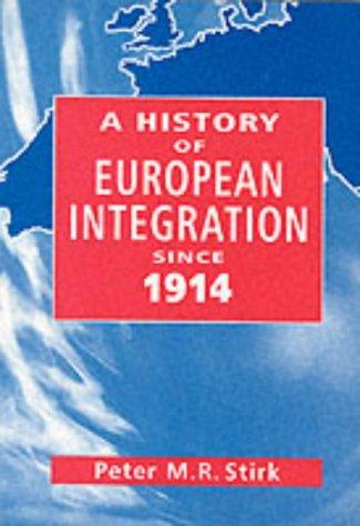 A History of European Integration Since 1914