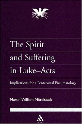 Download The Spirit And Suffering In Luke-Acts