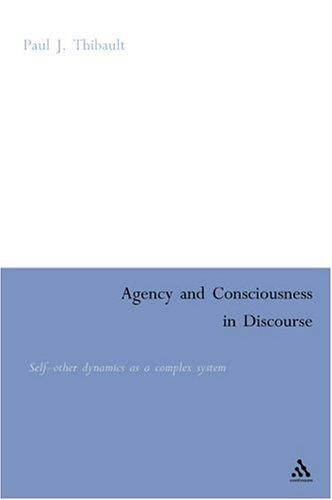 Agency And Consciousness In Discourse