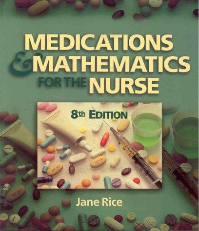 Download Medications and mathematics for the nurse.