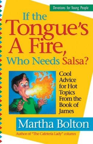 If the Tongue's a Fire, Who Needs Salsa?