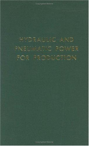 Hydraulic and pneumatic power for production by Harry L. Stewart
