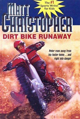 Dirt Bike Runaway (Matt Christopher Sports Classics)