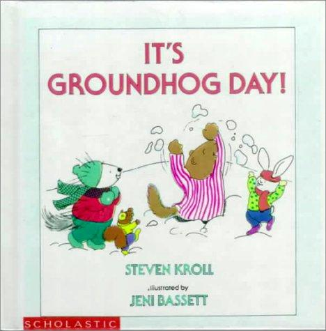 It's groundhog day! by Steven Kroll