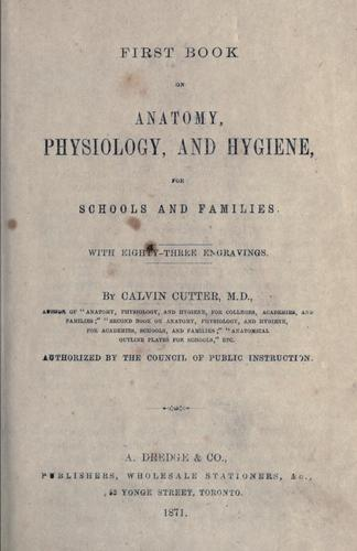 First book on anatomy, physiology and hygiene for schools and families