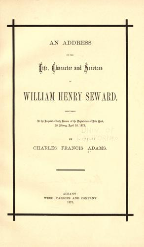 An address on the life, character and services of William Henry Seward