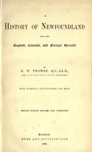 A history of Newfoundland, from the English, colonial, and foreign records.