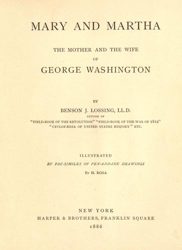 Download Mary and Martha, the mother and the wife of George Washington …