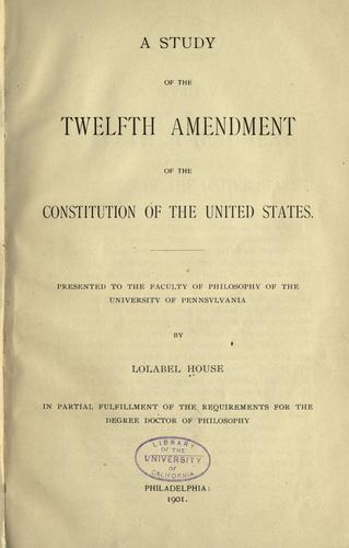 Download A study of the Twelfth Amendment of the Constitution of the United States