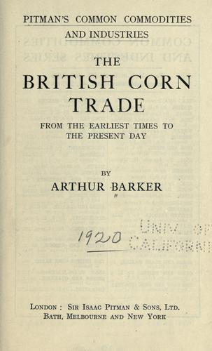 The British corn trade from the earliest times to the present day