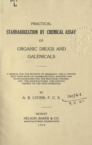 practical standardization by chemical assay of organic drugs and galenicals.
