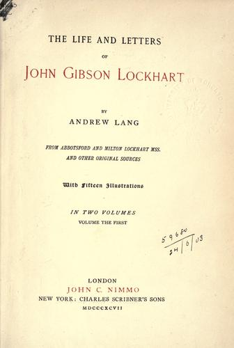 The life and letters of John Gibson Lockhart.