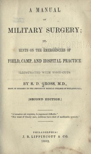 Download A manual of military surgery, or, Hints on the emergencies of field, camp and hospital practice