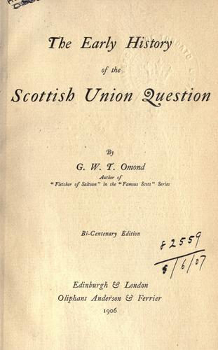 The early history of the Scottish union question.