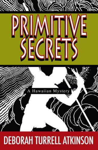 Primitive Secrets (Storm Kayama Mysteries)