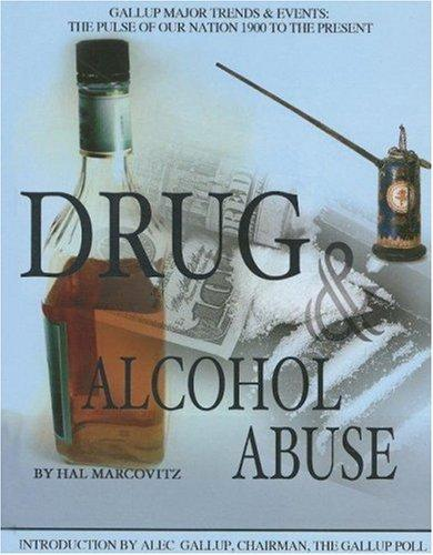 Drug & Alcohol Abuse (Gallup Major Trends and Events) by Hal Marcovitz