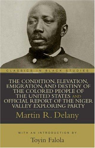The condition, elevation, emigration, and destiny of the colored people of the United States by Martin Robison Delany