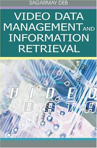 Download Video Data Management and Information Retrieval