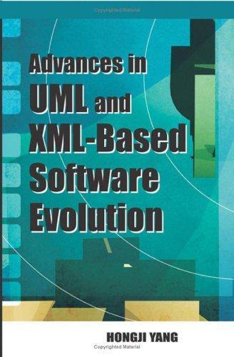 Advances In Uml And Xml-based Software Evolution
