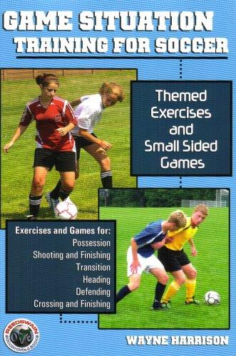 Thumbnail of Game Situation Training for Soccer: Themed Exercises And Small Sided Games