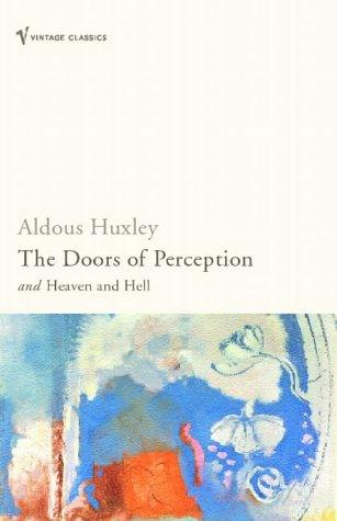 Doors of Perception by Aldous Huxley