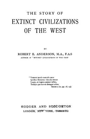 The Story Of Extinct Civilization Of The West By Anderson Robert E