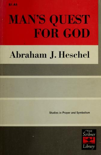 Man's quest for God by Heschel, Abraham Joshua