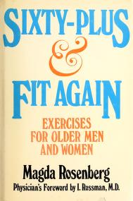 Sixty-plus & fit again by Magda Rosenberg