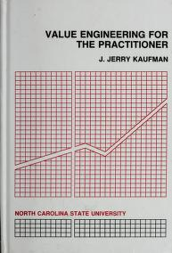 Cover of: Value Engineering for the Practitioner | J. Jerry Kaufman