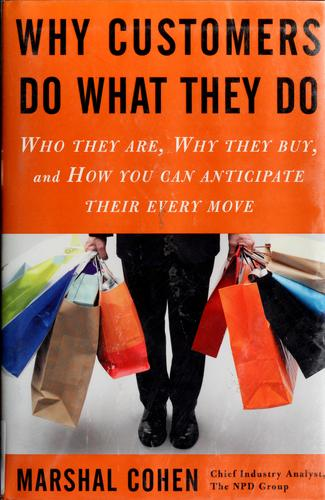 Why customers do what they do by Marshal Cohen