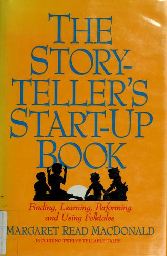 The storyteller's start-up book by Margaret Read MacDonald
