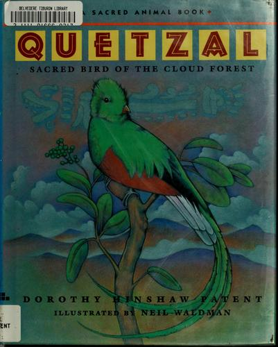 Quetzal by Dorothy Hinshaw Patent