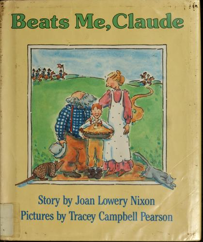 Beats me, Claude by Joan Lowery Nixon
