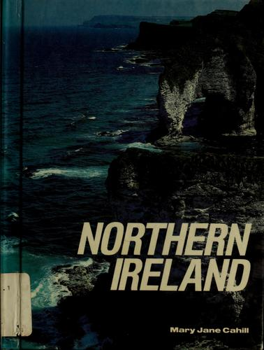 Northern Ireland by Mary Jane Cahill