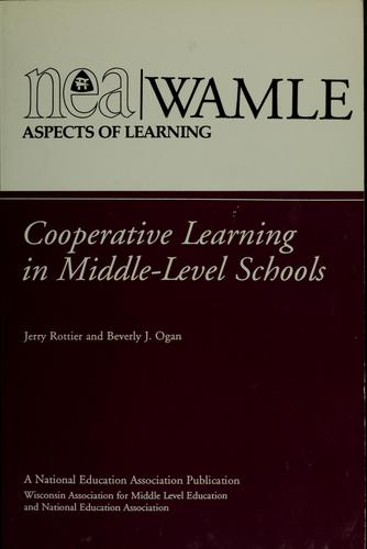 Cooperative learning in middle-level schools by Jerry Rottier