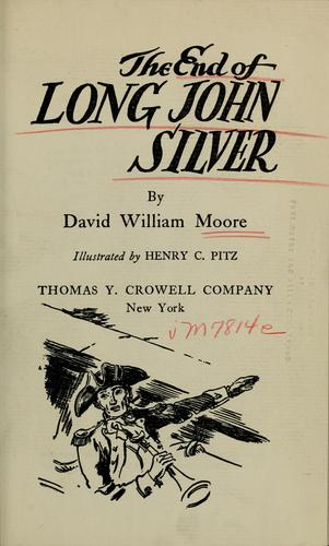 The end of Long John Silver by David William Moore