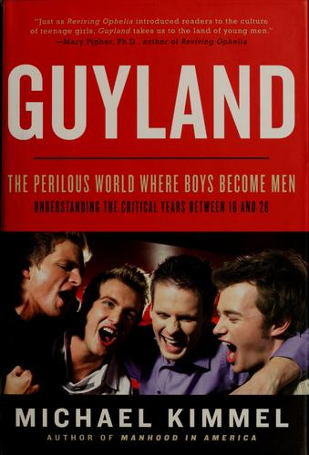 Guyland by Michael S. Kimmel