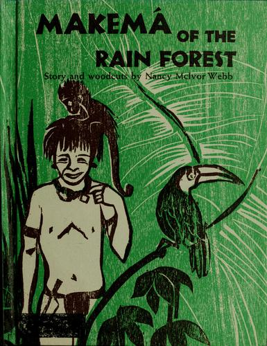 Makema of the rain forest by Webb, Nancy