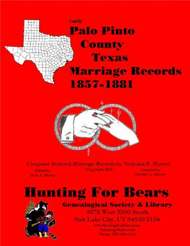 Early Palo Pinto County Texas Marriage Records 1857-1881 by Nicholas Russell Murray
