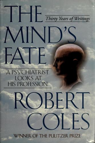 The mind's fate by Coles, Robert., Robert Coles