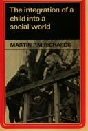 The integration of a child into a social world by Martin P. M. Richards