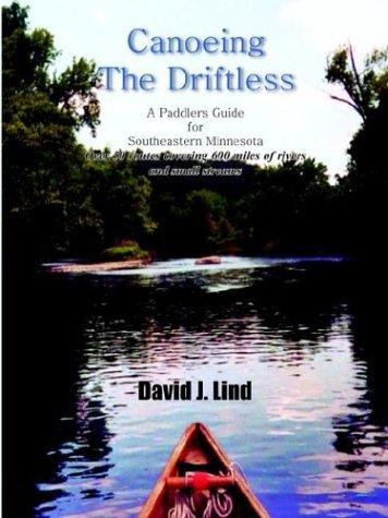 Image 0 of Canoeing The Driftless: A Paddlers Guide for Southeastern Minnesota