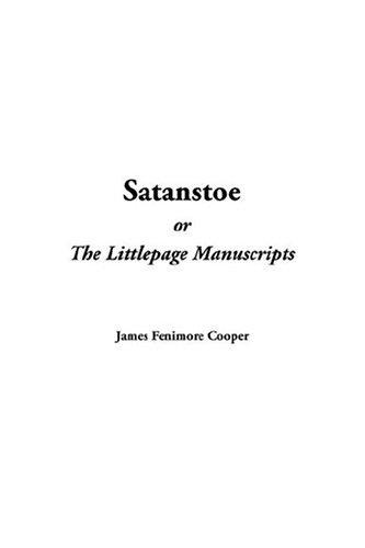 Satanstoe, Or The Littlepage Manuscripts by James Fenimore Cooper