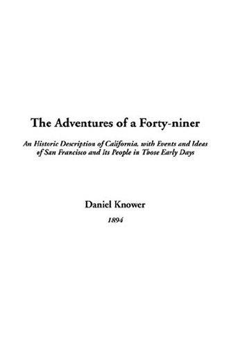 The Adventures Of A Forty-niner