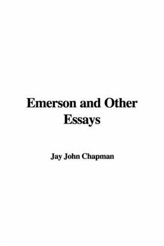 Emerson and Other Essays by Jay John Chapman