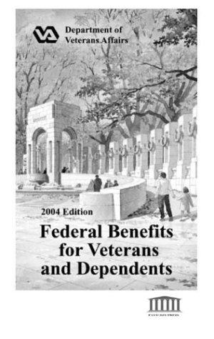 Federal Benefits for Veterans and Dependents by U. s. Veterans Administration