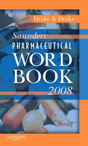Saunders Pharmaceutical Word Book 2008 by Randy Drake, Ellen Drake