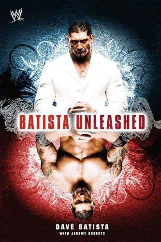 Batista Unleashed by Jeremy Roberts