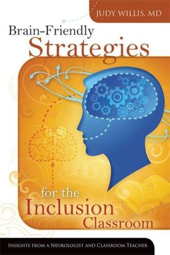 Brain-friendly strategies for the inclusion classroom by Judy Willis